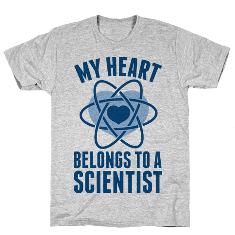 My Heart Belongs to a Scientist Mens T-Shirt
