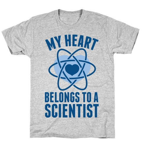 My Heart Belongs to a Scientist Mens T-Shirt