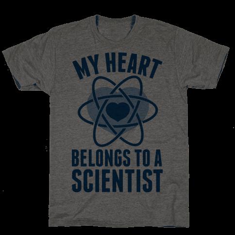 My Heart Belongs to a Scientist Tee