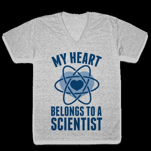 My Heart Belongs to a Scientist V-Neck Tee Shirt
