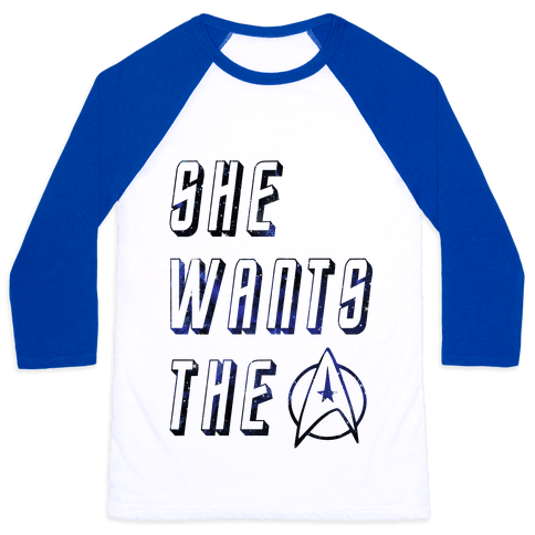 She Wants The Star Fleet Baseball Tee