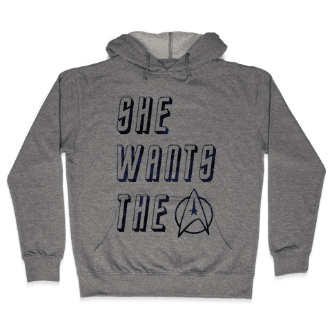 She Wants The Star Fleet Hooded Sweatshirt