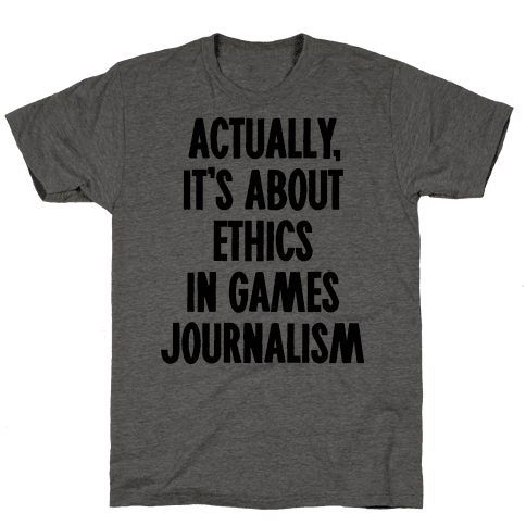 Actually, It's About Ethics in Games Journalism