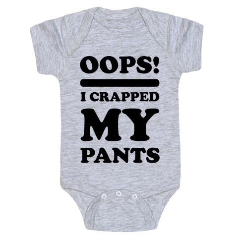 Oops I Crapped My Pants Baby Onesy