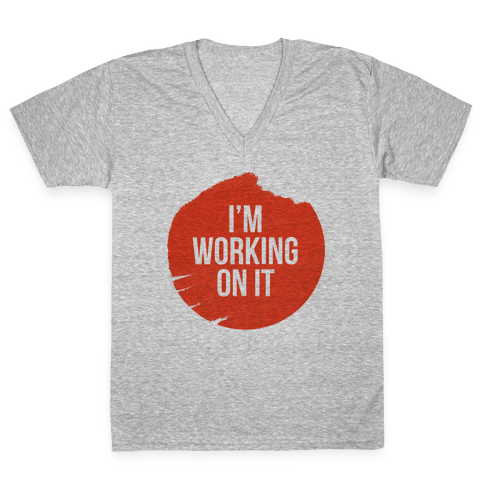 I'm Working On It V-Neck Tee Shirt
