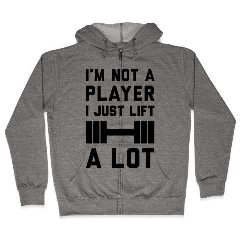 I'm Not A Player Zip Hoodie