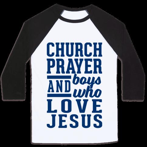 Church, Prayer, And Boys Who Love Jesus Baseball Tee