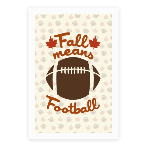 Fall Means Football Poster