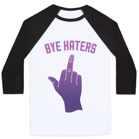Bye Haters Baseball Tee