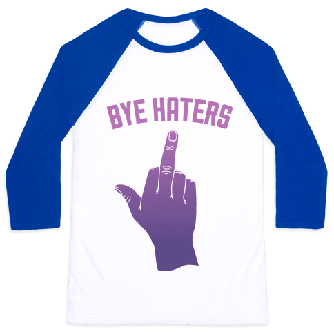 Bye Haters Baseball Tee