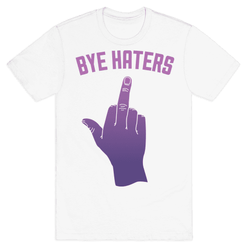 Bye Haters Mens T-Shirt