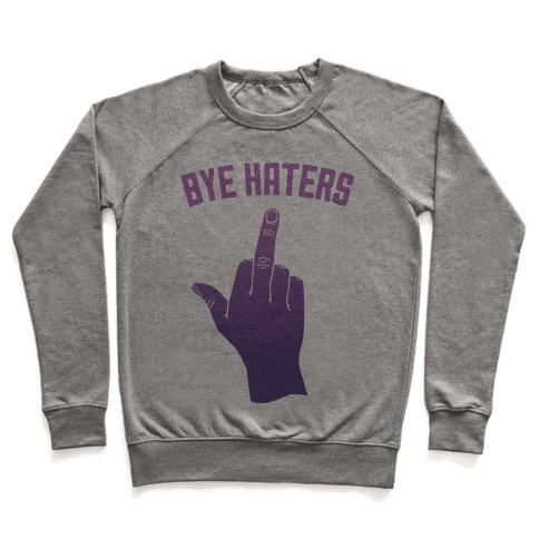 Bye Haters Pullover
