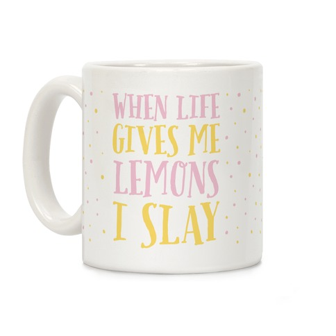 When Life Gives Me Lemons I Slay Coffee Mug