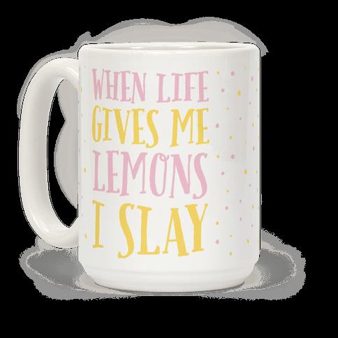 When Life Gives Me Lemons I Slay