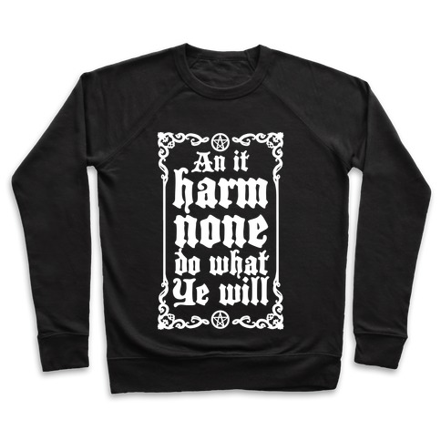 Wiccan Rede An It Harm None Do What Ye Will Crewneck Sweatshirt