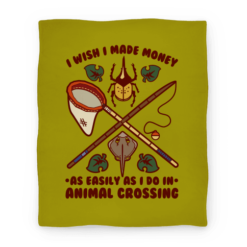 I Wish I Made Money As Easily As I Do In Animal Crossing Blanket Blanket