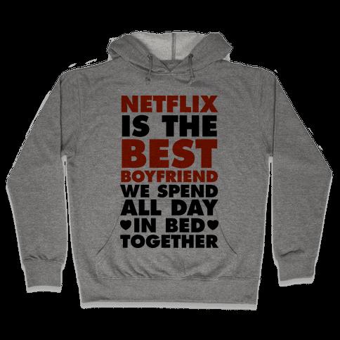 Netflix Is The Best Boyfriend Hooded Sweatshirt
