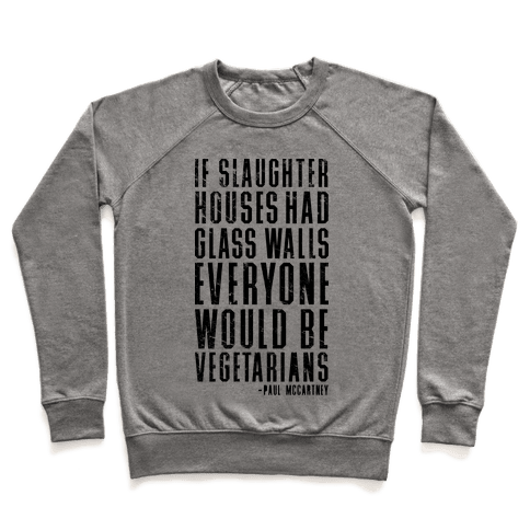 If Slaughter Houses Had Glass Walls Pullover