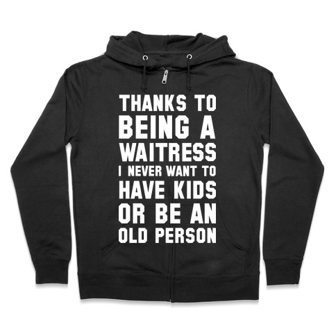 Thanks to Being a Waitress Zip Hoodie