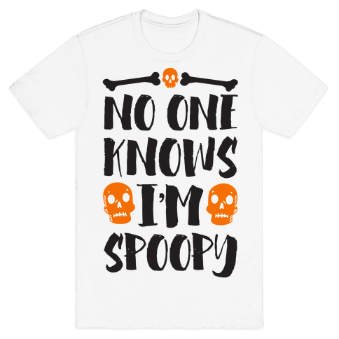 No One Knows I'm Spoopy Mens T-Shirt
