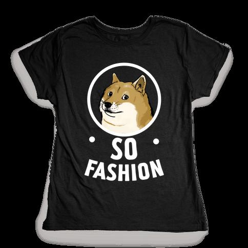 Doge: So Fashion! Womens T-Shirt