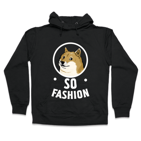 Doge: So Fashion! Hooded Sweatshirt