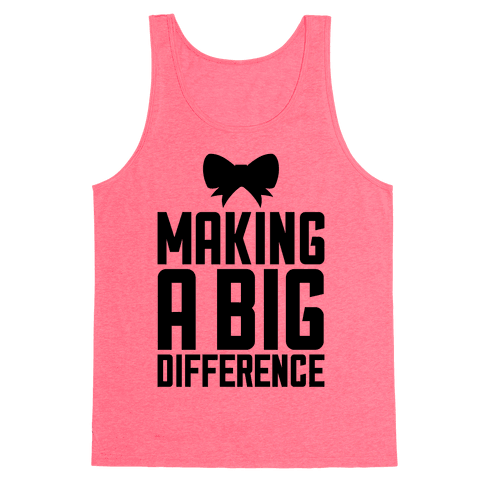 Making A Big Difference Tank Top