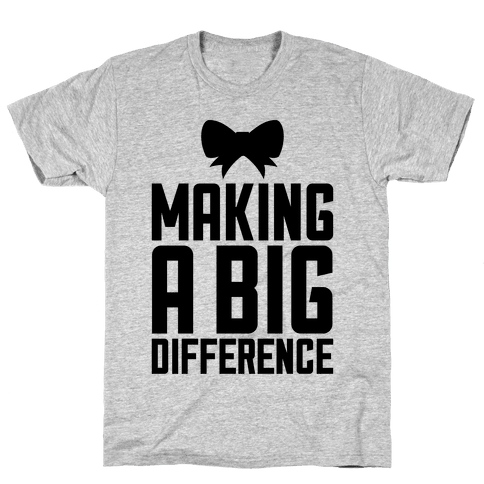 Making A Big Difference Mens T-Shirt