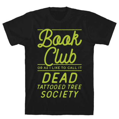 Book Club Or As I Like To Call It Dead Tattooed Tree Society Mens T-Shirt