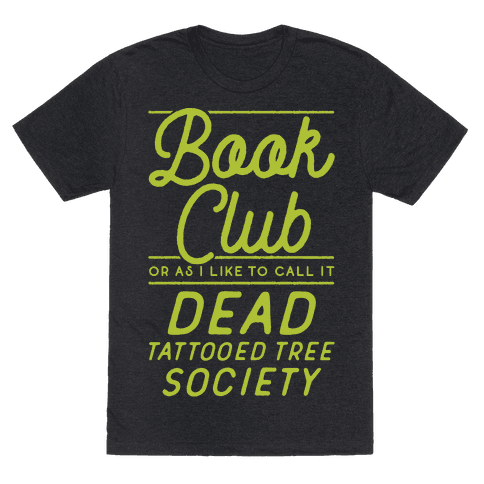 Book Club Or As I Like To Call It Dead Tattooed Tree Society