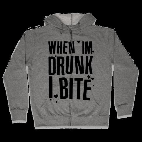 When I'm Drunk I Bite Zip Hoodie