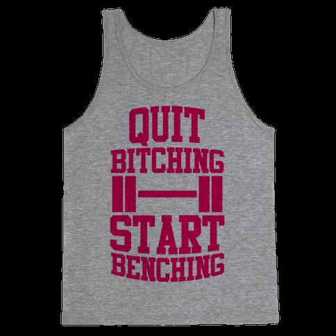 Quit Bitching Start Benching Tank Top