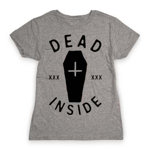 Dead Inside Womens T-Shirt