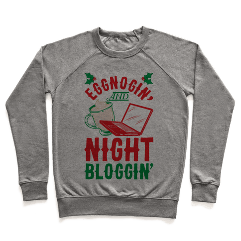Eggnogin' And Night Bloggin' Pullover