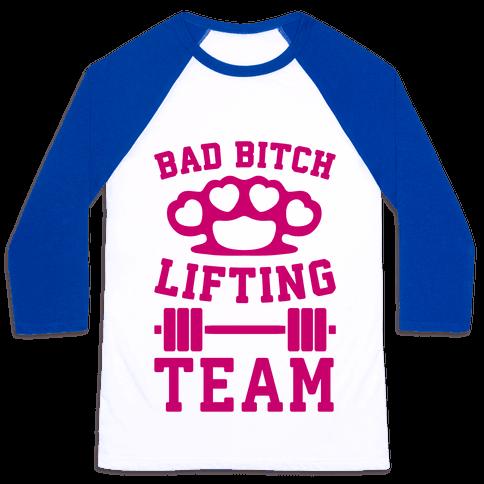 Bad Bitch Lifting Team Baseball Tee