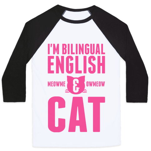 I'm Bilingual English & CAT Baseball Tee