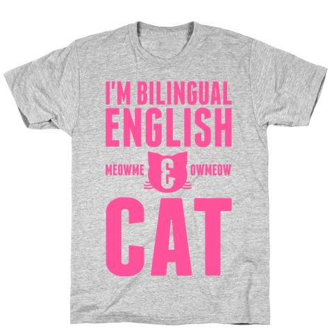 I'm Bilingual English & CAT T-Shirt
