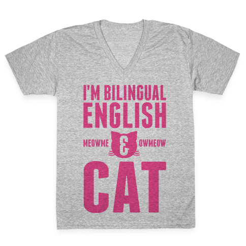 I'm Bilingual English & CAT V-Neck Tee Shirt
