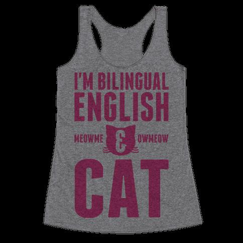 I'm Bilingual English & CAT Racerback Tank Top