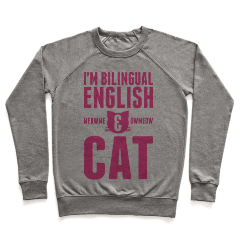 I'm Bilingual English & CAT Pullover