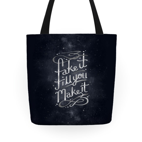 Fake It Till You Make It Tote Tote