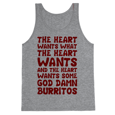 The Heart Wants Some God Damn Burritos Tank Top