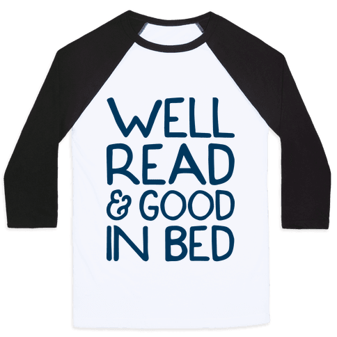Well Read And Good In Bed Baseball Tee