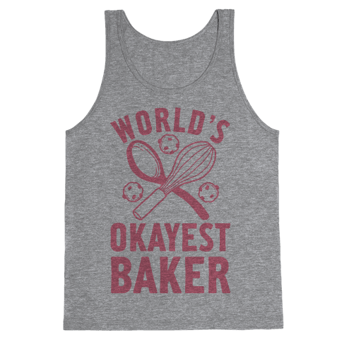 World's Okayest Baker Tank Top