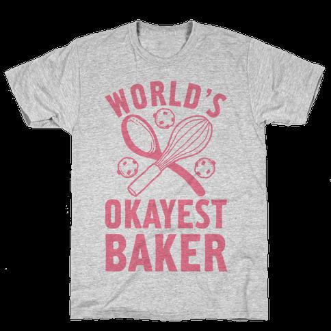 World's Okayest Baker Mens T-Shirt