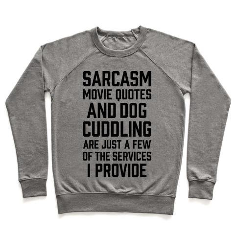 Sarcasm Movie Quotes and Dog Cuddling Pullover