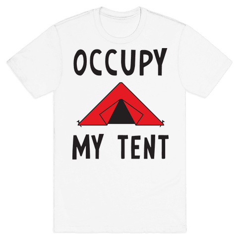 Occupy My Tent Mens T-Shirt