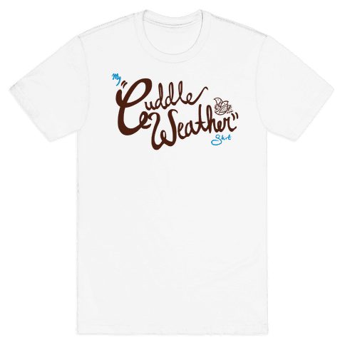 Cuddle Weather Mens T-Shirt