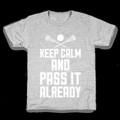 Keep Calm And Pass It Already Kids T-Shirt