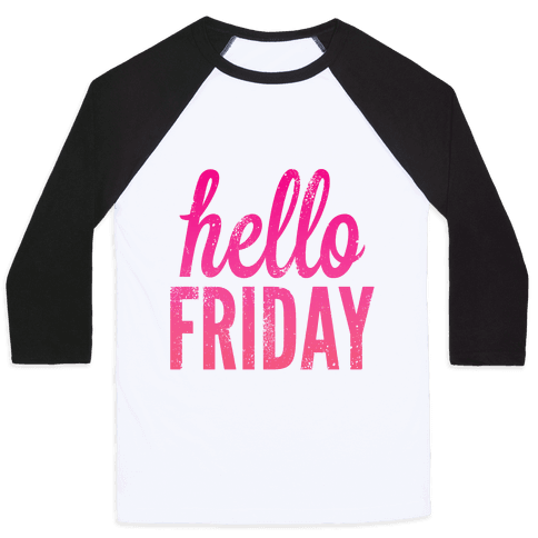 Hello Friday (Pink) Baseball Tee